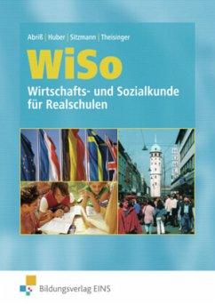 WISO. Wirtschafts- und Sozialkunde für Realschu...