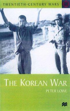 The Korean War - Lowe, Peter