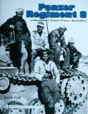 Panzer Regiment 8 in World War II: Poland , France, North Africa