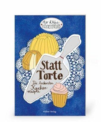 Der kleine Küchenfreund: Statt Torte von Amélie Graef - Buch ...