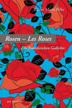 Rosen - Les Roses - Rilke, Rainer Maria