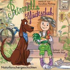 Naturforschergeschichten / Petronella Glückschuh Bd.2 (1 Audio-CD) - Flechsig, Dorothea
