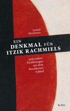 Ein Denkmal für Itzik Rachmiels - Shraibman, Yechiel