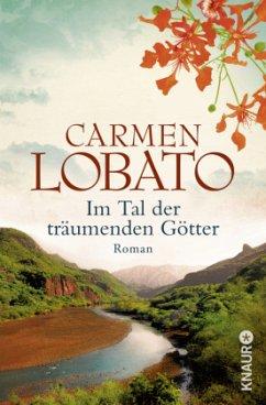 Im Tal der träumenden Götter - Lobato, Carmen