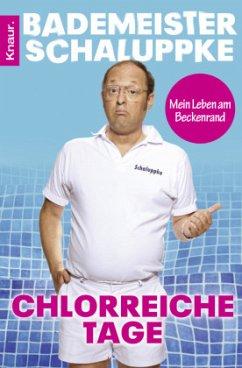 Chlorreiche Tage - Bademeister Schaluppke