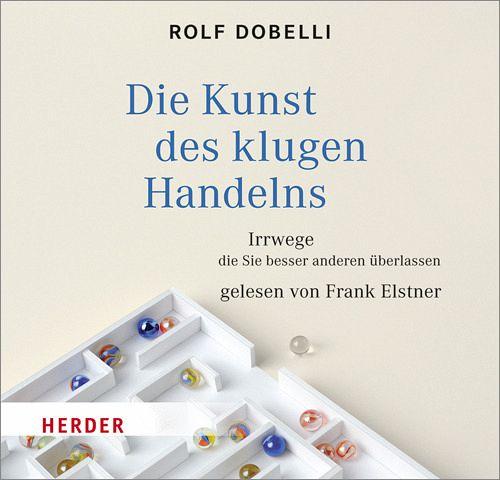 Die Kunst des klugen Handelns, Audio-CD von Rolf Dobelli