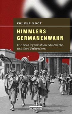 Himmlers Germanenwahn - Koop, Volker