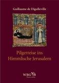 Pilgerreise ins Himmlische Jerusalem; Der Pelerinage de Vie humaine