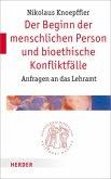 Der Beginn der menschlichen Person und bioethische Konfliktfälle