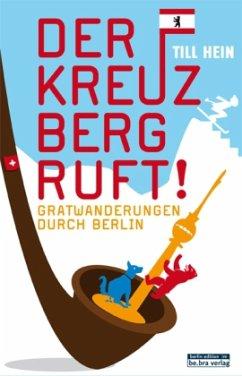 Der Kreuzberg ruft! - Hein, Till