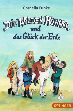 Die Wilden Hühner und das Glück der Erde / Die Wilden Hühner Bd.4 - Funke, Cornelia