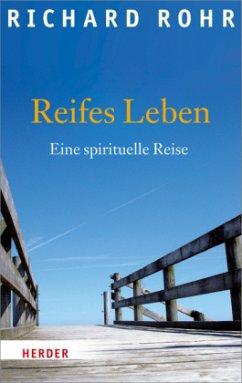 Reifes Leben - Rohr, Richard