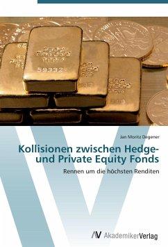 9783639405484 - Degener, Jan Moritz: Kollisionen zwischen Hedge- und Private Equity Fonds - Buch