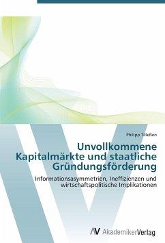9783639405224 - Tilleßen, Philipp: Unvollkommene Kapitalmärkte und staatliche Gründungsförderung - Buch