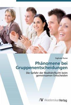 9783639405415 - Purrer, Siglinde: Phänomene bei Gruppenentscheidungen - Buch