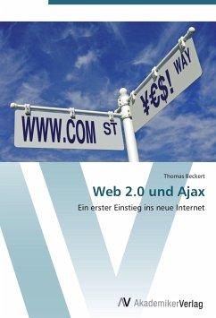 9783639405200 - Beckert, Thomas: Web 2.0 und Ajax: Ein erster Einstieg ins neue Internet - Buch