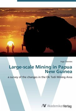 9783639405309 - Tönnies, Ingo: Large-scale Mining in Papua New Guinea: a survey of the changes in the Ok Tedi Mining Area - Buch