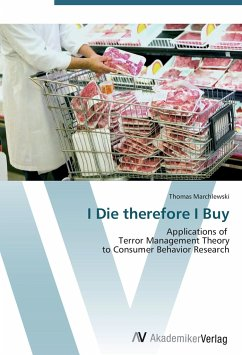 9783639405293 - Marchlewski, Thomas: I Die therefore I Buy: Applications of Terror Management Theory to Consumer Behavior Research - Buch