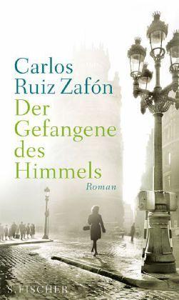 Der Gefangene des Himmels / Barcelona Bd.3 - Ruiz Zafón, Carlos