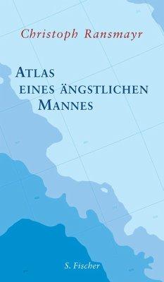 Atlas eines ängstlichen Mannes - Ransmayr, Christoph