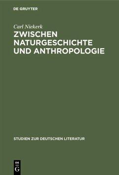 Zwischen Naturgeschichte und Anthropologie (eBook, PDF) - Niekerk, Carl
