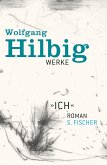 Ich / Wolfgang Hilbig Werke Bd.5