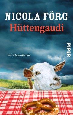 Hüttengaudi / Kommissarin Irmi Mangold Bd.3 - Förg, Nicola