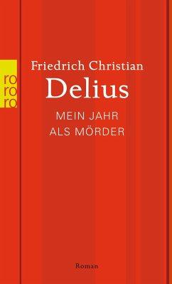 Mein Jahr als Mörder - Delius, Friedrich Christian
