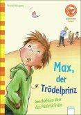 Max, der Trödelprinz