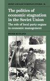The Politics of Economic Stagnation in the Soviet Union