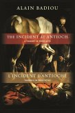 The Incident at Antioch / L′Incident d′Antioche - A Tragedy in Three Acts / Tragédie en trois actes