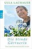 Magdalenas Blau / Die blinde Gärtnerin