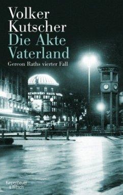 Die Akte Vaterland / Kommissar Gereon Rath Bd.4 - Kutscher, Volker