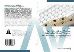 9783639405781 - Eichenberg, Christiane: Das Internet als Medium wissenschaftlicher Tätigkeit - Buch