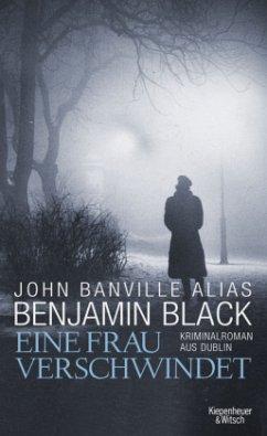 Eine Frau verschwindet / Quirke Bd.3 - Black, Benjamin