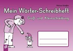 Mein Wörter-Schreibheft - Groß- und Kleinschreibung - Schößler, Stefanie
