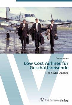 9783639407242 - Vergin, Chantal: Low Cost Airlines für Geschäftsreisende: Eine SWOT-Analyse - Libro