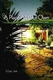 A Place All Our Own: Lives Entwined in a Desert Garden