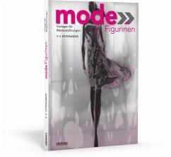 Mode-Figurinen - Vorlagen für Modezeichnungen - Feyerabend, F. V.