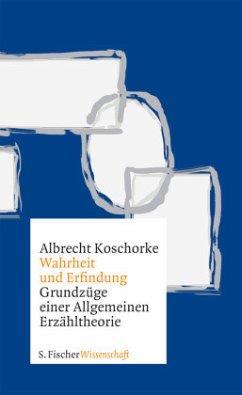 Wahrheit und Erfindung - Koschorke, Albrecht