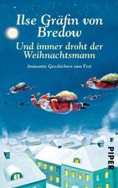 Und immer droht der Weihnachtsmann - Bredow, Ilse Gräfin von