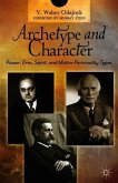 Archetype and Character: Power, Eros, Spirit and Matter Personality Types