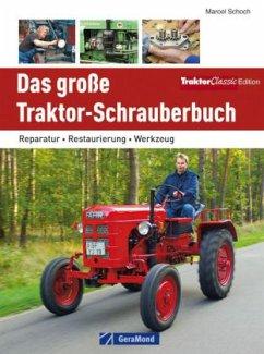Das große Traktor-Schrauberbuch - Schoch, Marcel