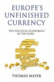 Europes Unfinished Currency: The Political Economics of the Euro