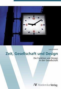 9783639407082 - Lutz Schmitt: Zeit, Gesellschaft und Design - Buch