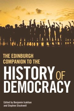 The Edinburgh Companion to the History of Democracy: From Pre-History to Future Possibilities - Isakhan, Benjamin