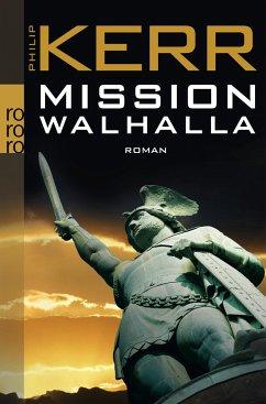Mission Walhalla / Bernie Gunther Bd.7 - Kerr, Philip