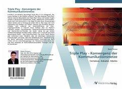 Triple Play - Konvergenz der Kommunikationsnetze