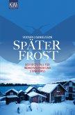 Später Frost / Ingrid Nyström & Stina Forss Bd.1