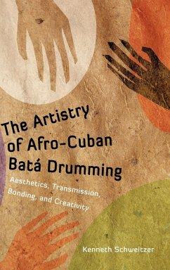 The Artistry of Afro-Cuban Bat Drumming: Aesthetics, Transmission, Bonding, and Creativity